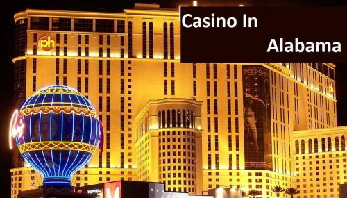 List Of Top Casino In Alabama, USA