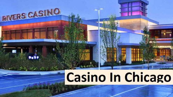 Visit Some Of The Best Casino In Chicago
