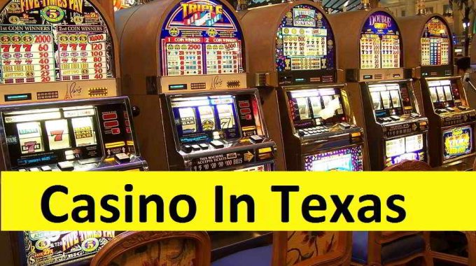 List Of Top Casino In Texas – Casinos To Visit When You Are In Texas